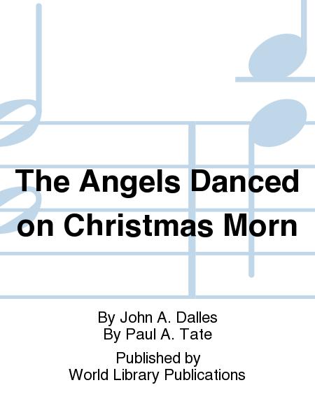 The Angels Danced on Christmas Morn