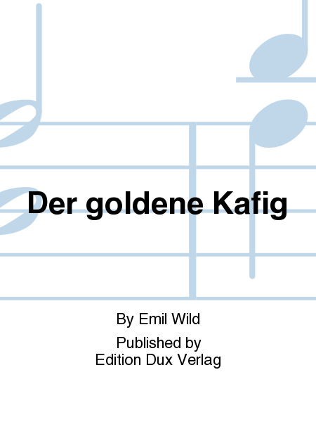 Der goldene Kafig