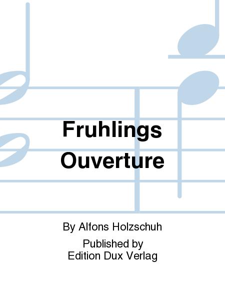 Fruhlings Ouverture