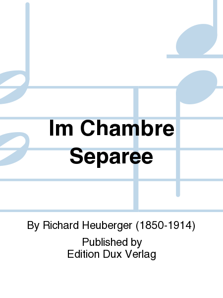 Im chambre separee sheet music by richard heuberger for Chambre separee meaning