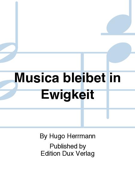 Musica bleibet in Ewigkeit