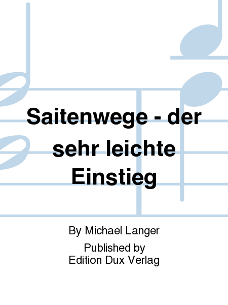 saitenwege der sehr leichte einstieg sheet music by michael langer sheet music plus. Black Bedroom Furniture Sets. Home Design Ideas