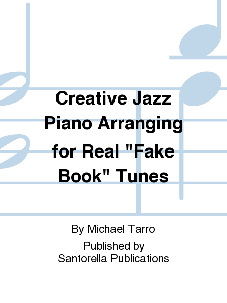 Creative Jazz Piano Arranging for Real