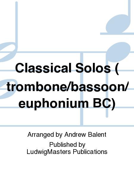 Classical Solos (trombone/bassoon/euphonium BC)
