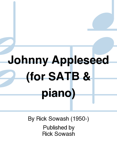 Johnny Appleseed (for SATB & piano)