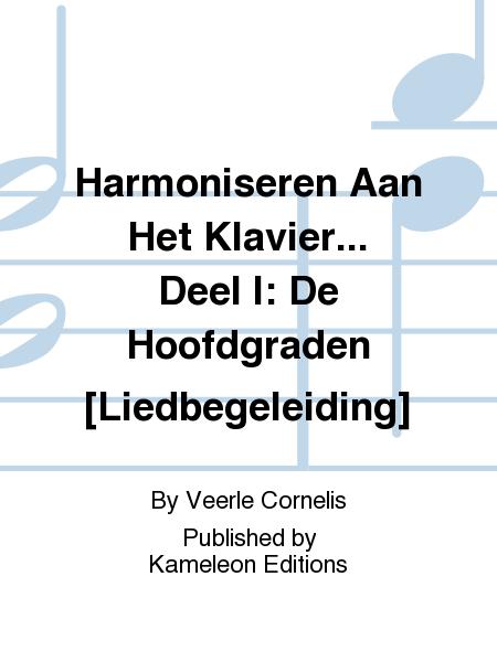 Harmoniseren Aan Het Klavier... Deel I: De Hoofdgraden [Liedbegeleiding]