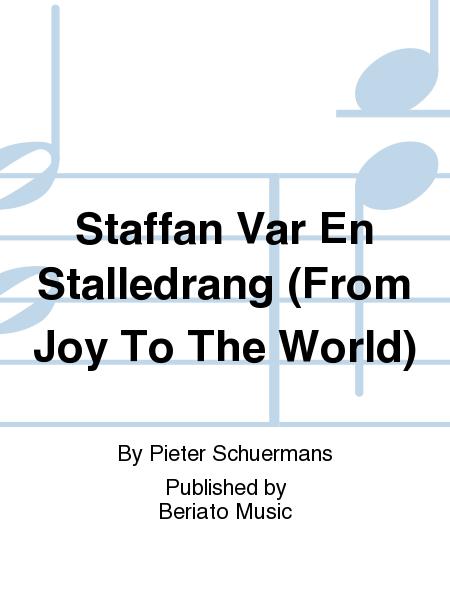 Staffan Var En Stalledrang (From Joy To The World)