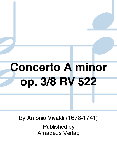 Concerto A minor op. 3/8 RV 522
