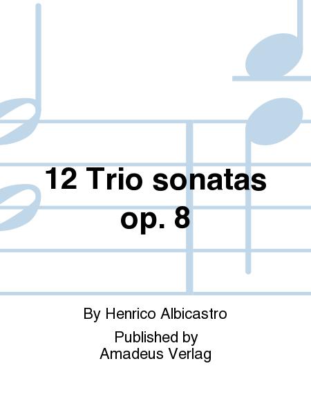 12 Trio sonatas op. 8