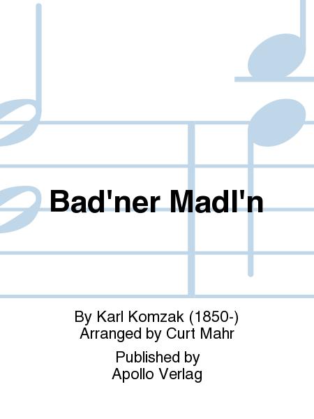 Bad'ner Madl'n