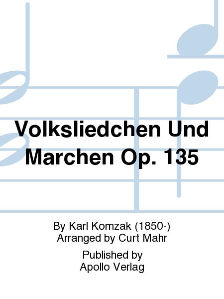 Volksliedchen Und Marchen Op. 135