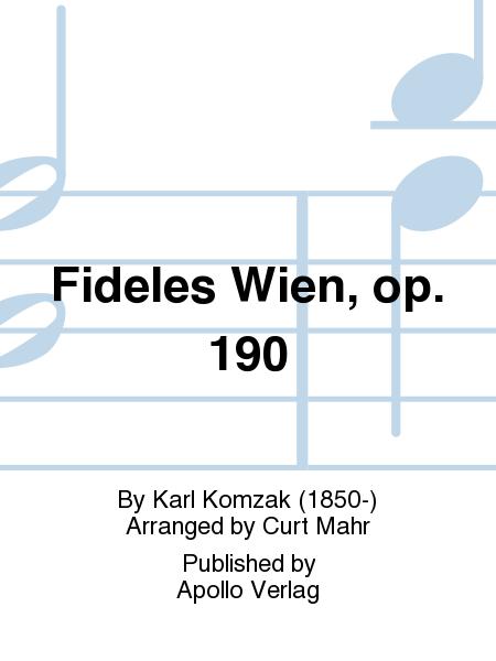 Fideles Wien, op. 190