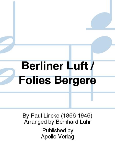 Berliner Luft / Folies Bergere