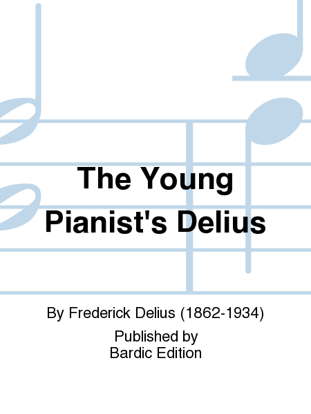 The Young Pianist's Delius