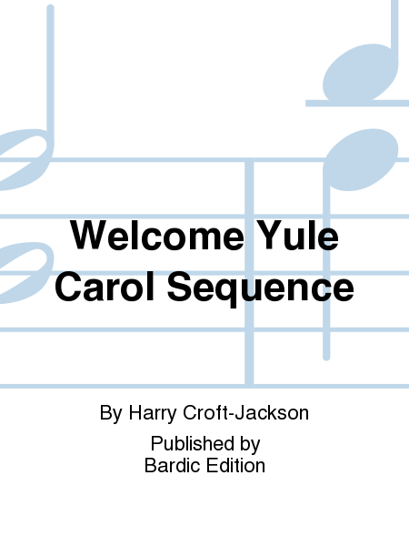 Welcome Yule Carol Sequence