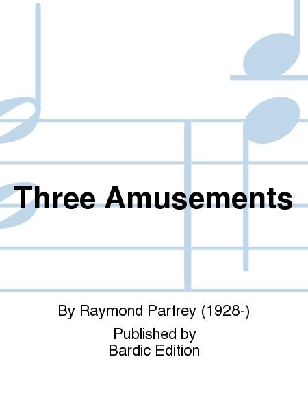 Three Amusements