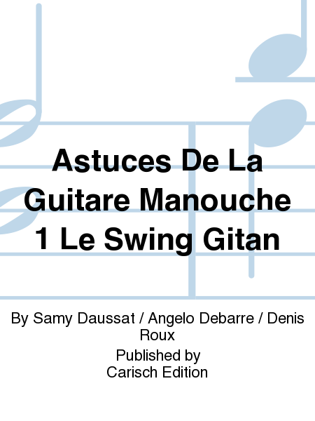 Astuces De La Guitare Manouche 1 Le Swing Gitan