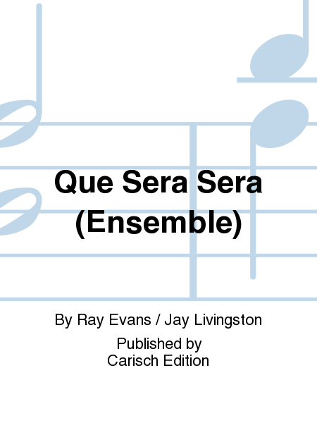 Que Sera Sera (Ensemble)