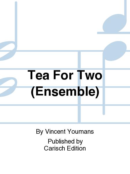 Tea For Two (Ensemble)