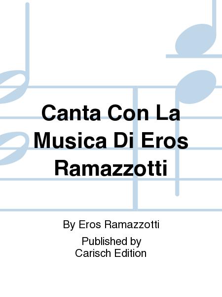 Canta Con La Musica Di Eros Ramazzotti