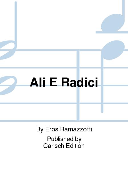Ali E Radici