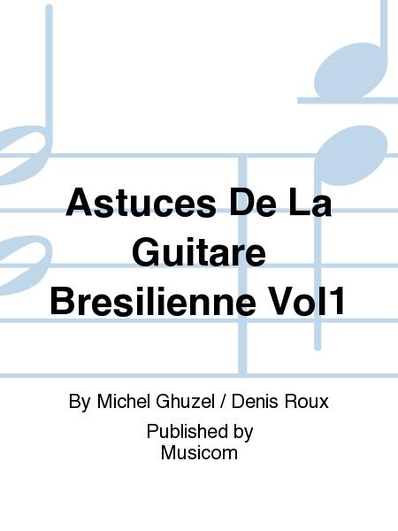 Astuces De La Guitare Bresilienne Vol1