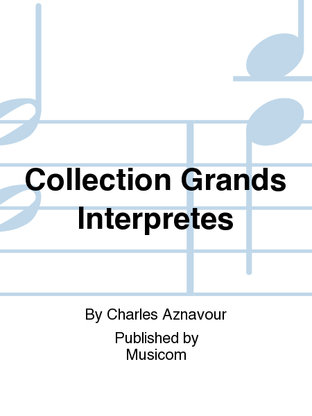 Collection Grands Interpretes