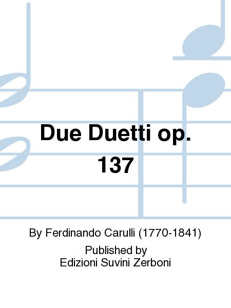 Due Duetti op. 137