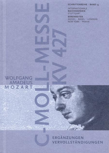 Wolfgang Amadeus Mozart. c-Moll-Messe KV 427