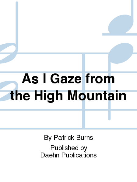 As I Gaze from the High Mountain
