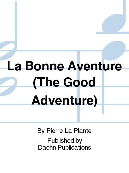 La Bonne Aventure (The Good Adventure)