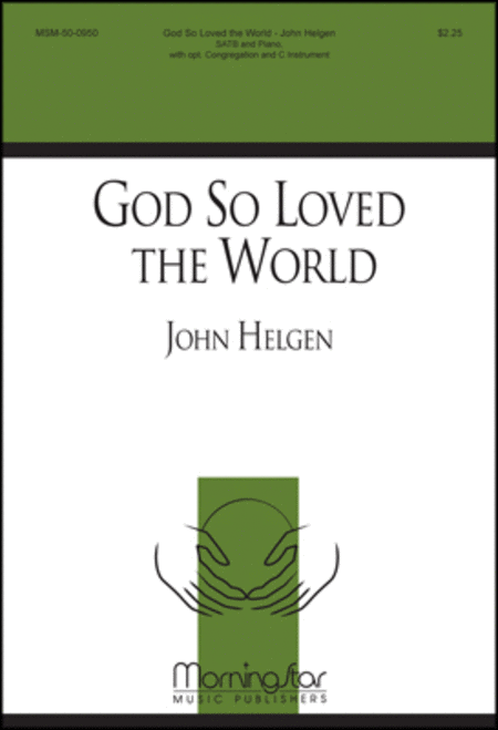 God So Loved the World (Choral Score)