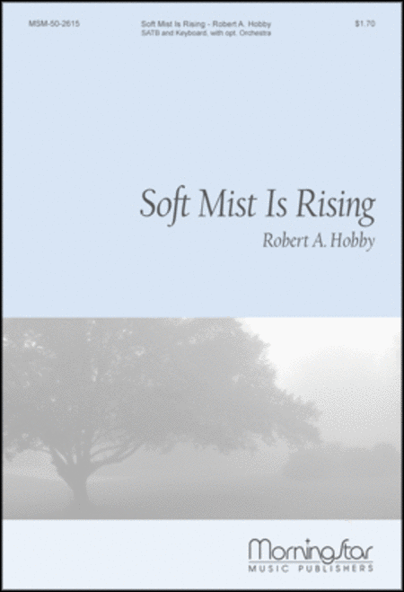 Soft Mist Is Rising (Choral Score)