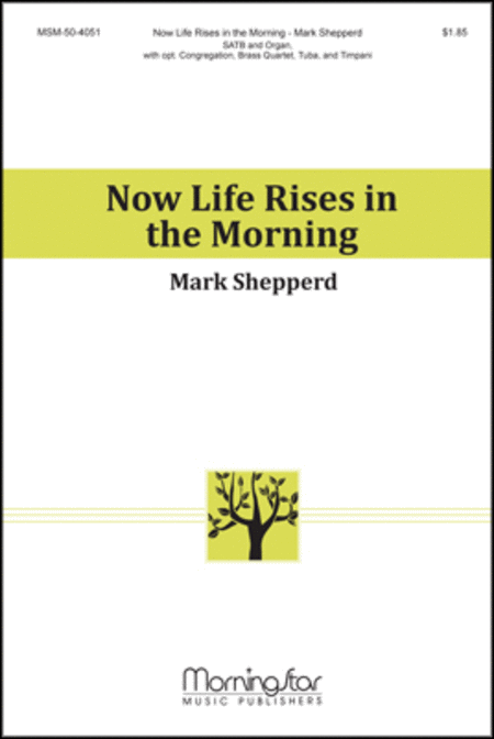 Now Life Rises in the Morning (Choral Score)