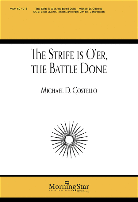 The Strife Is O'er, the Battle Done (Choral Score)