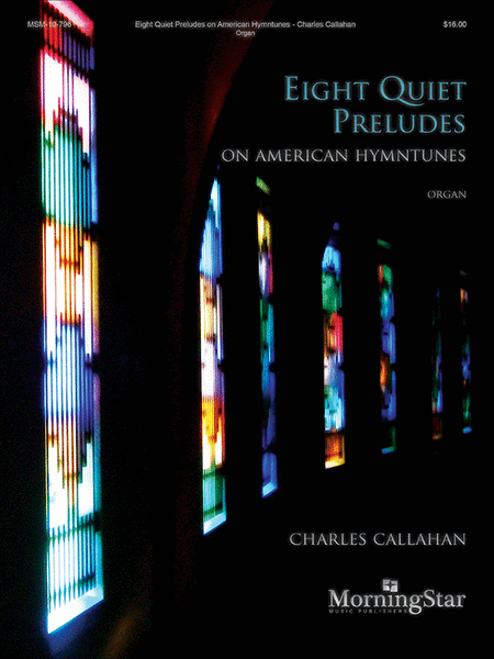 Eight Quiet Preludes on American Hymntunes