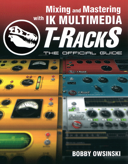 Mixing and Mastering with IK Multimedia T-RackS