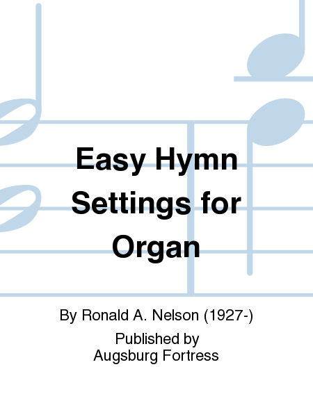 Easy Hymn Settings for Organ