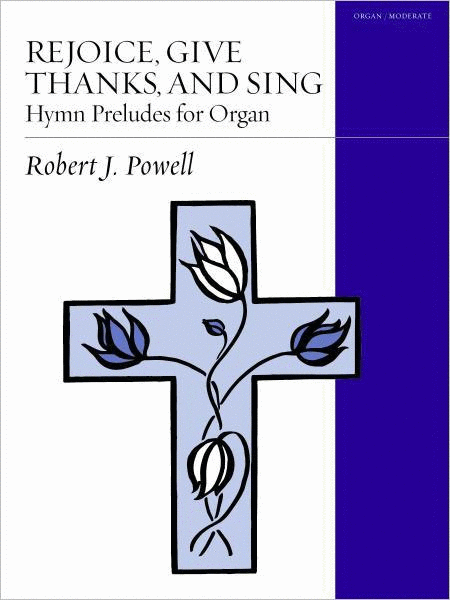 Rejoice, Give Thanks, and Sing