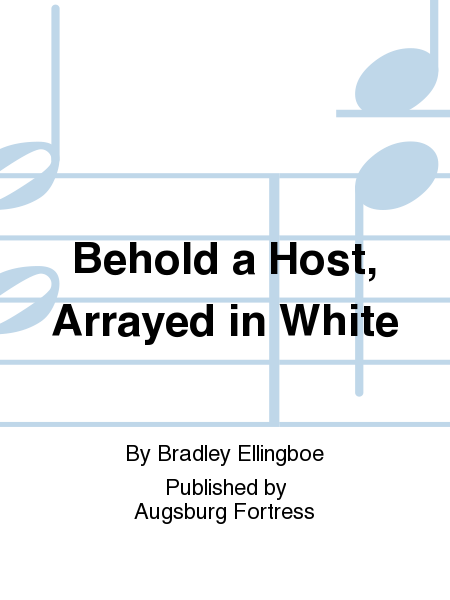 Behold a Host, Arrayed in White
