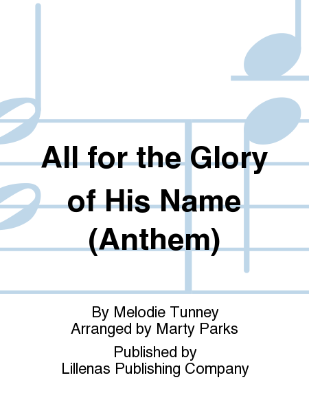 All for the Glory of His Name (Anthem)