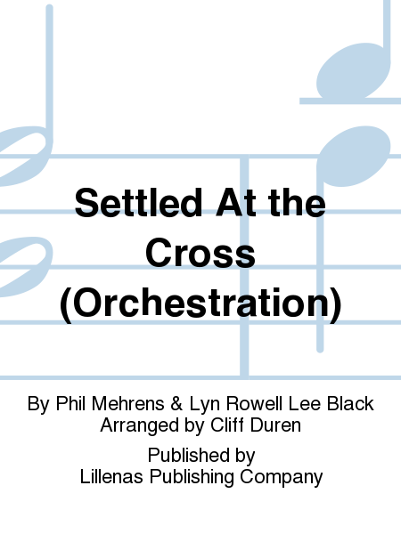 Settled At the Cross (Orchestration)