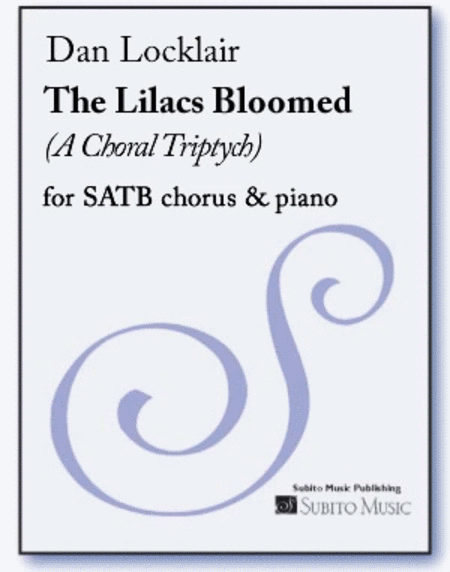 The Lilacs Bloomed (A Choral Triptych)