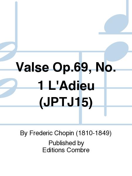 Valse Op.69, No. 1 L'Adieu (JPTJ15)