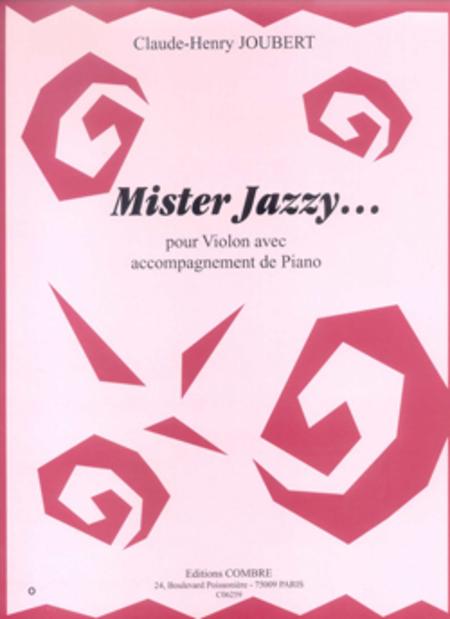 Mister jazzy...