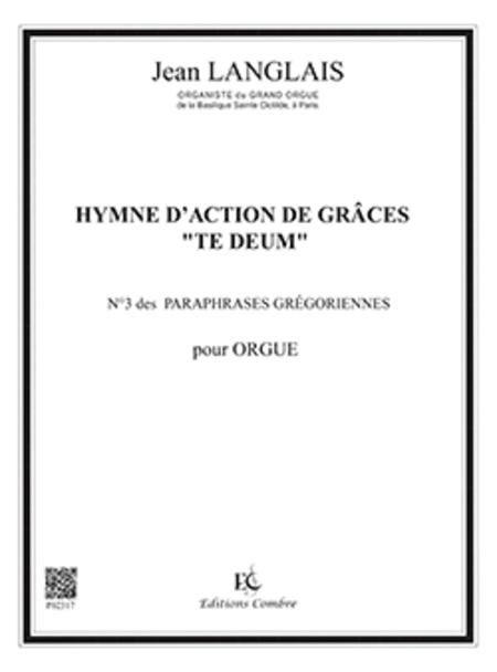 Paraphrase gregorienne no. 3 : Hymne action de grace Te Deum