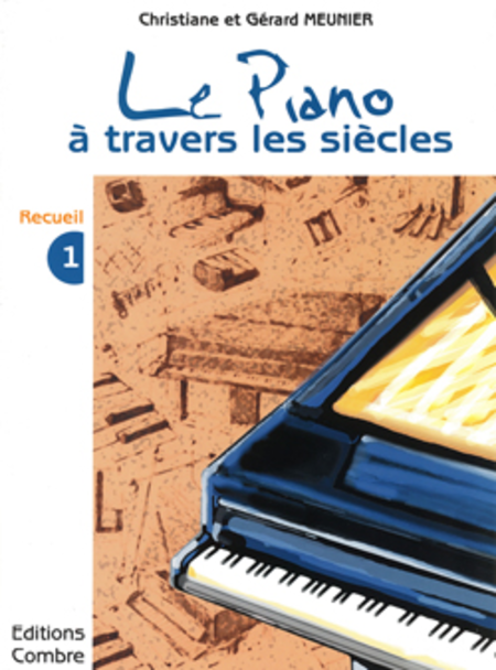 Le Piano a travers les siecles Vol. 1