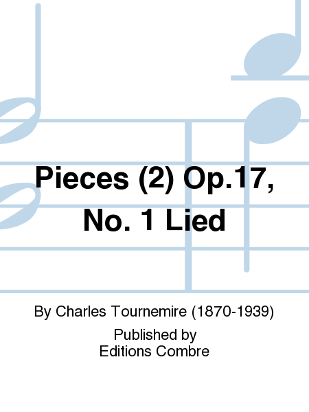 Pieces (2) Op.17, No. 1 Lied