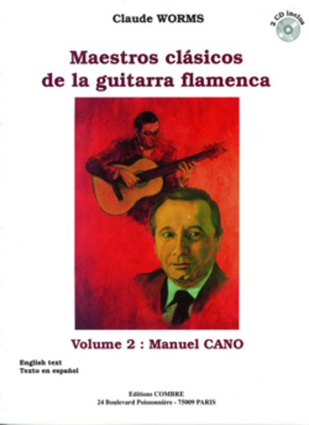 Maestros clasicos de la guitarra flamenca Vol. 2 : Manuel Cano