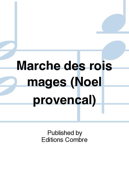 Marche des rois mages (Noel provencal)
